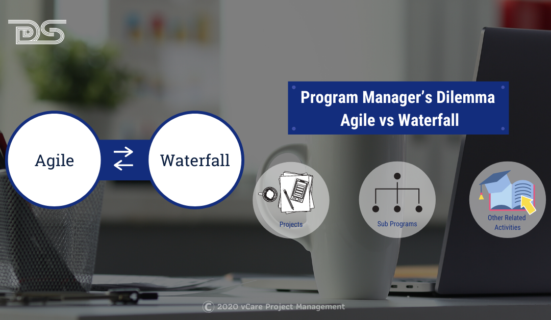 Program Manager's Dilemma : Agile vs Waterfall